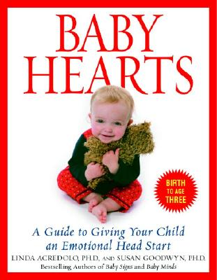 Baby Hearts By Acredolo, Linda P./ Goodwyn, Susan
